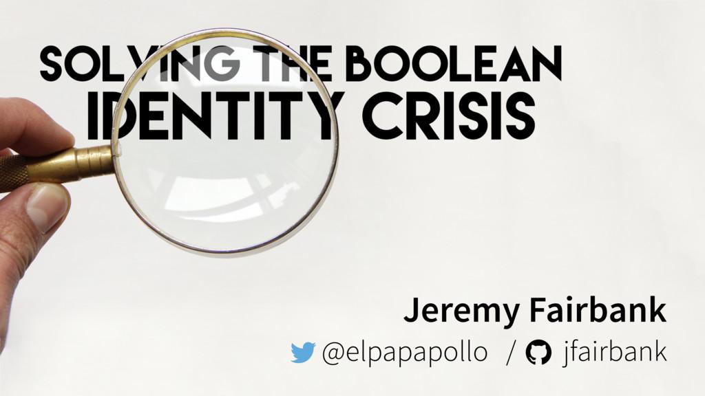 Jeremy Fairbank @elpapapollo / jfairbank
