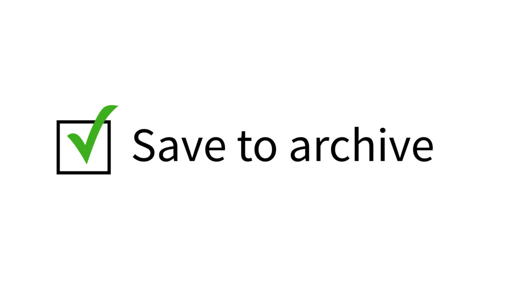 Save to archive ✓