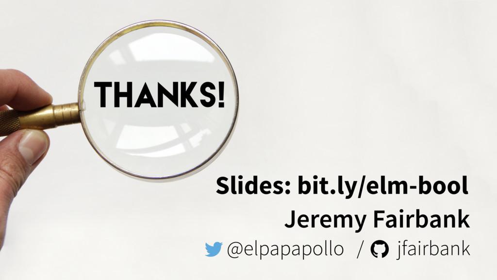 Jeremy Fairbank @elpapapollo / jfairbank Slides...