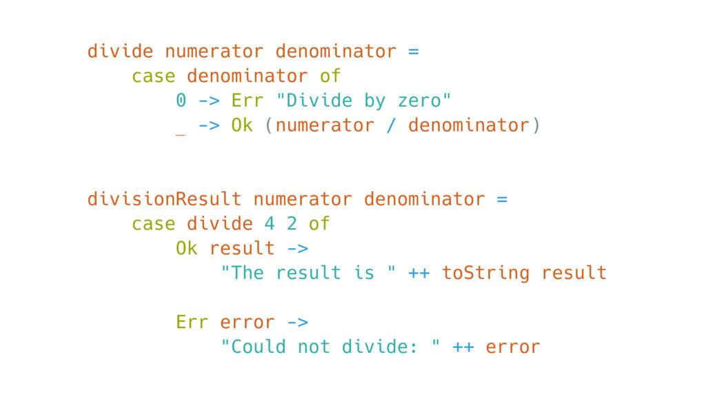 divide numerator denominator = case denominator...