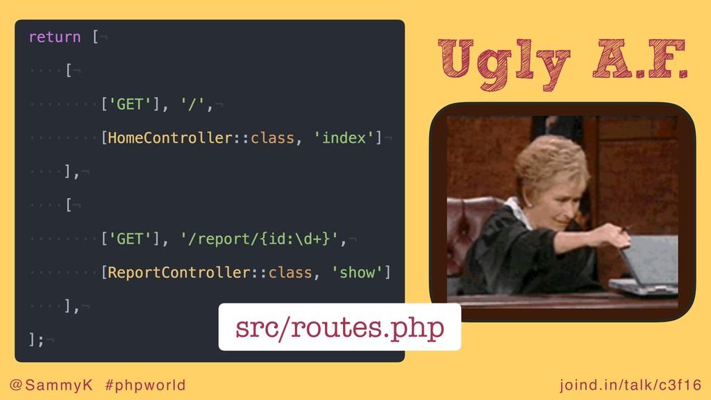 joind.in/talk/c3f16 @SammyK #phpworld Ugly A.F....