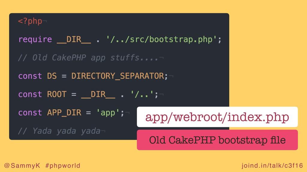 joind.in/talk/c3f16 @SammyK #phpworld app/webro...