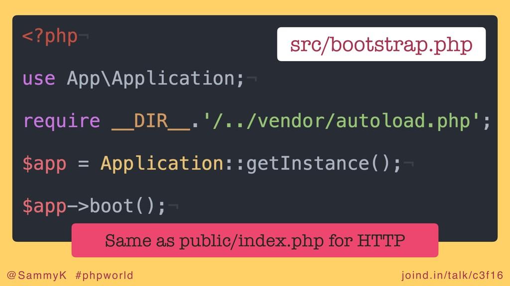joind.in/talk/c3f16 @SammyK #phpworld src/boots...