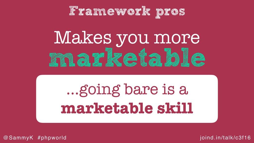 joind.in/talk/c3f16 @SammyK #phpworld Framework...