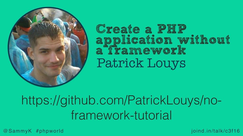 joind.in/talk/c3f16 @SammyK #phpworld Create a ...