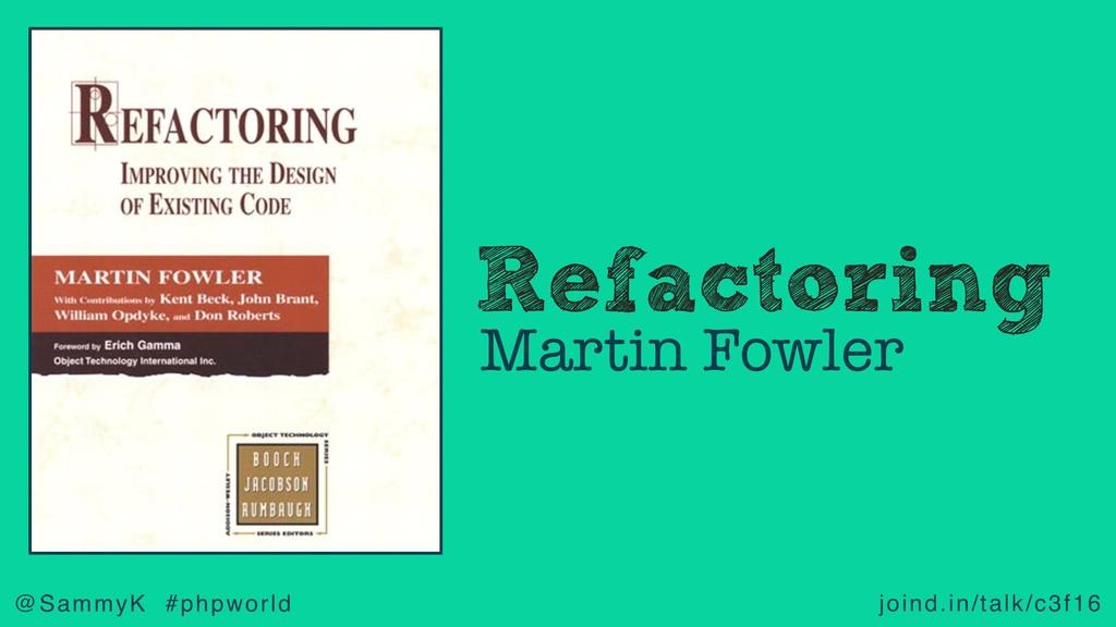 joind.in/talk/c3f16 @SammyK #phpworld Refactori...