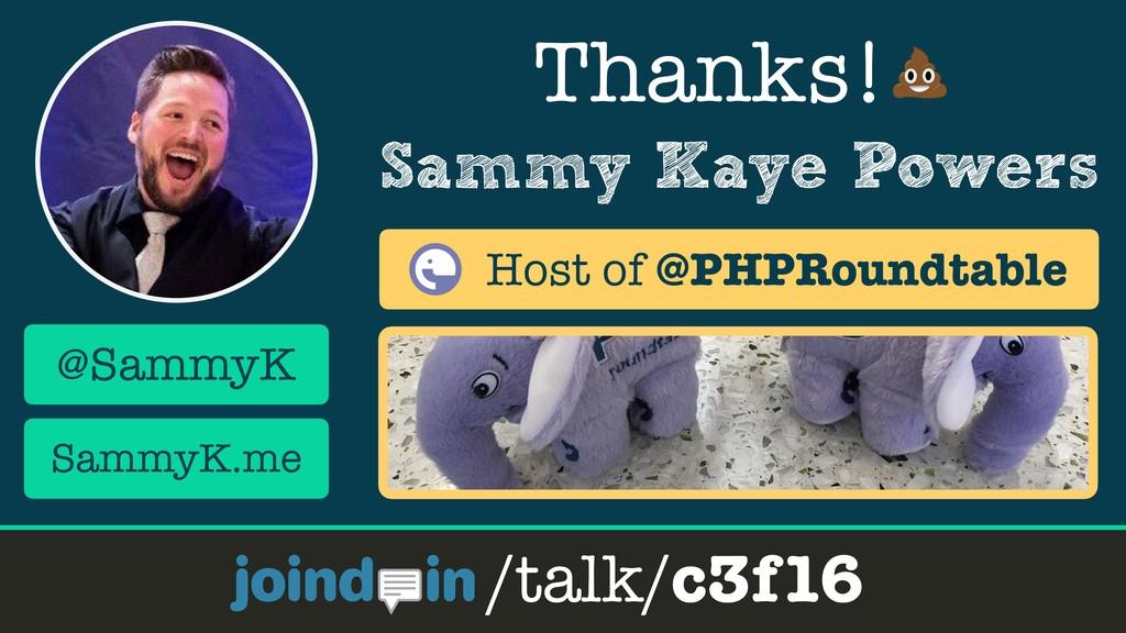 Sammy Kaye Powers Thanks! /talk/c3f16 @SammyK S...