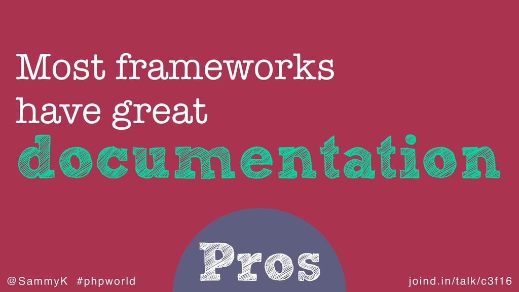 joind.in/talk/c3f16 @SammyK #phpworld Pros docu...