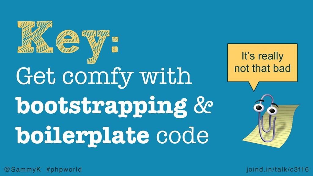 joind.in/talk/c3f16 @SammyK #phpworld Key: Get ...