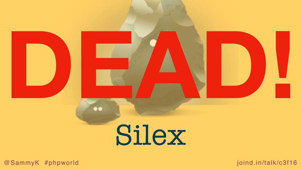 joind.in/talk/c3f16 @SammyK #phpworld Silex DEA...