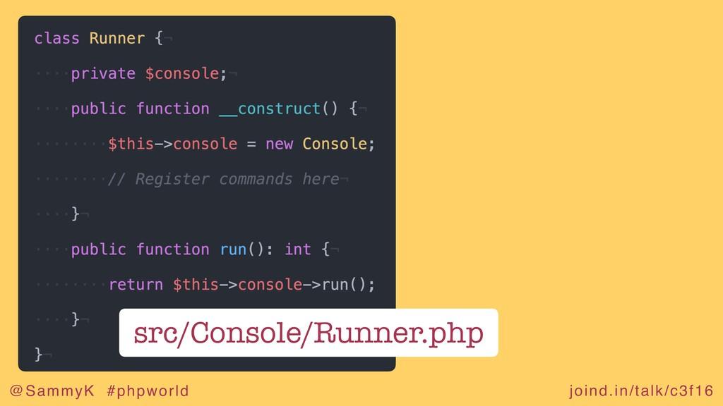 joind.in/talk/c3f16 @SammyK #phpworld src/Conso...