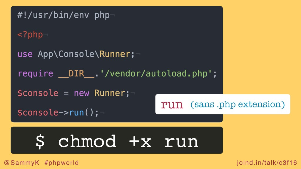 joind.in/talk/c3f16 @SammyK #phpworld run (sans...