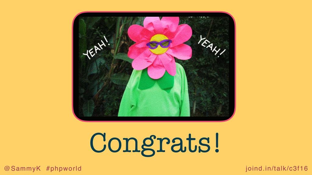 joind.in/talk/c3f16 @SammyK #phpworld Congrats!
