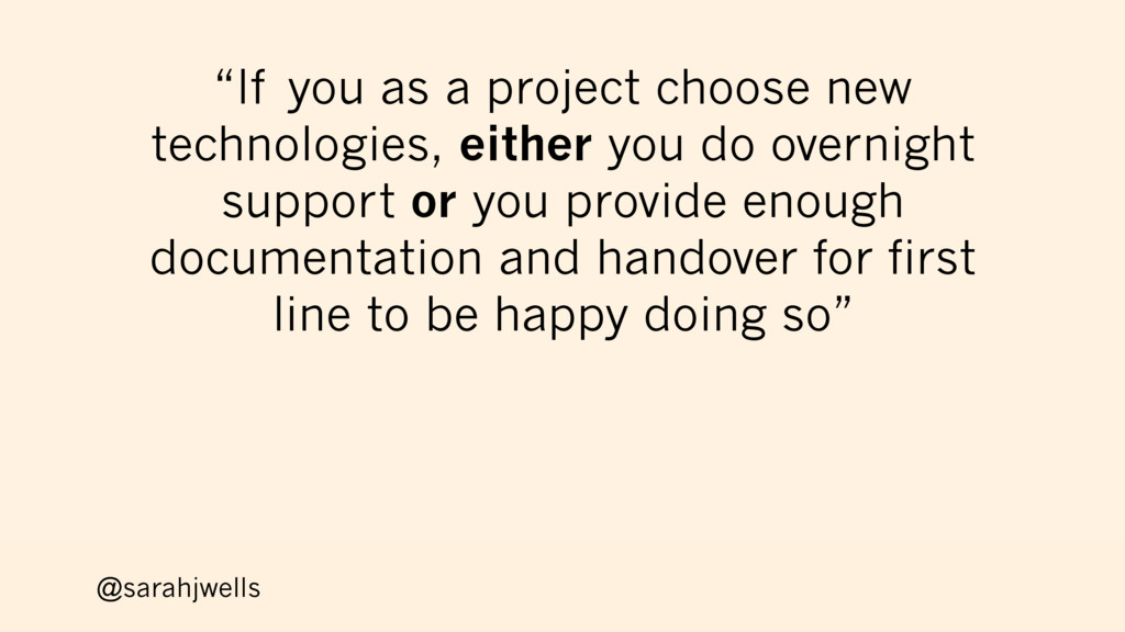 """@sarahjwells """"If you as a project choose new te..."""