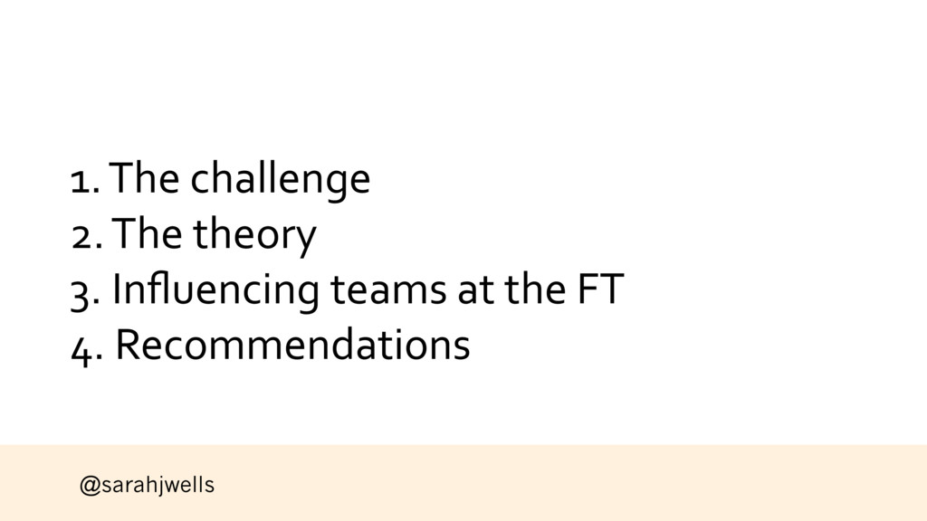 @sarahjwells 1. The challenge 2. The theory 3. ...