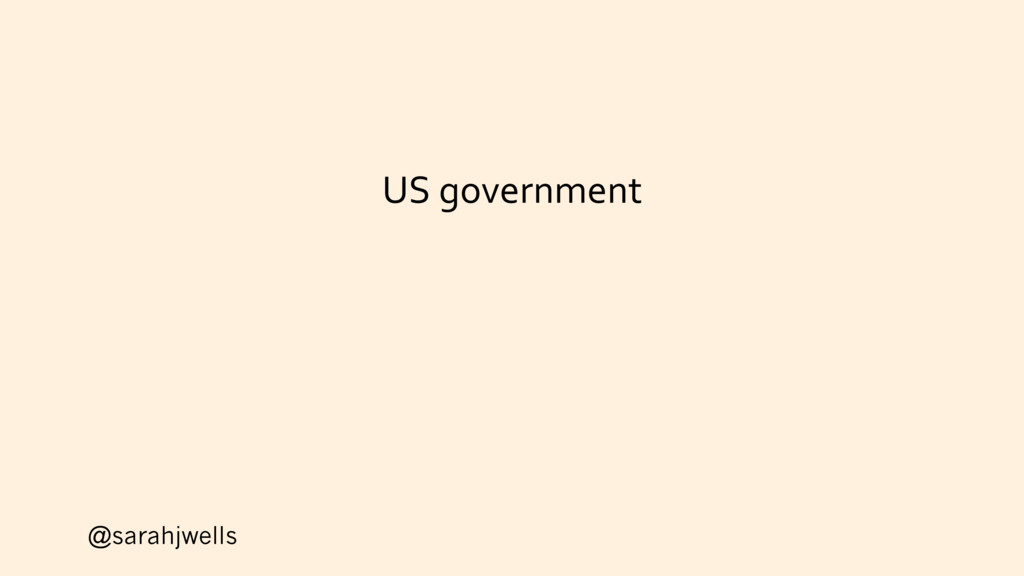 @sarahjwells US government