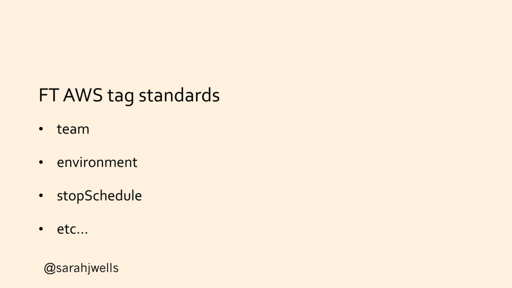 @sarahjwells FT AWS tag standards • team • envi...
