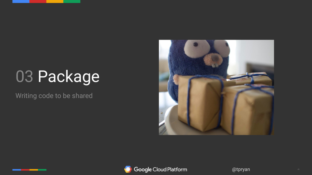 ‹#› @tpryan 03 Package Writing code to be shared