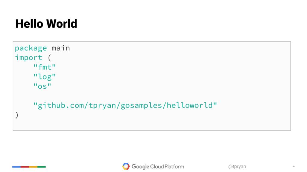 "‹#› @tpryan package main import ( ""fmt"" ""log"" ""..."