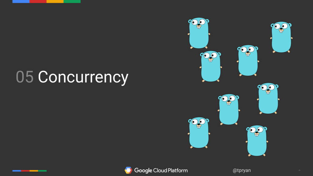 ‹#› @tpryan 05 Concurrency