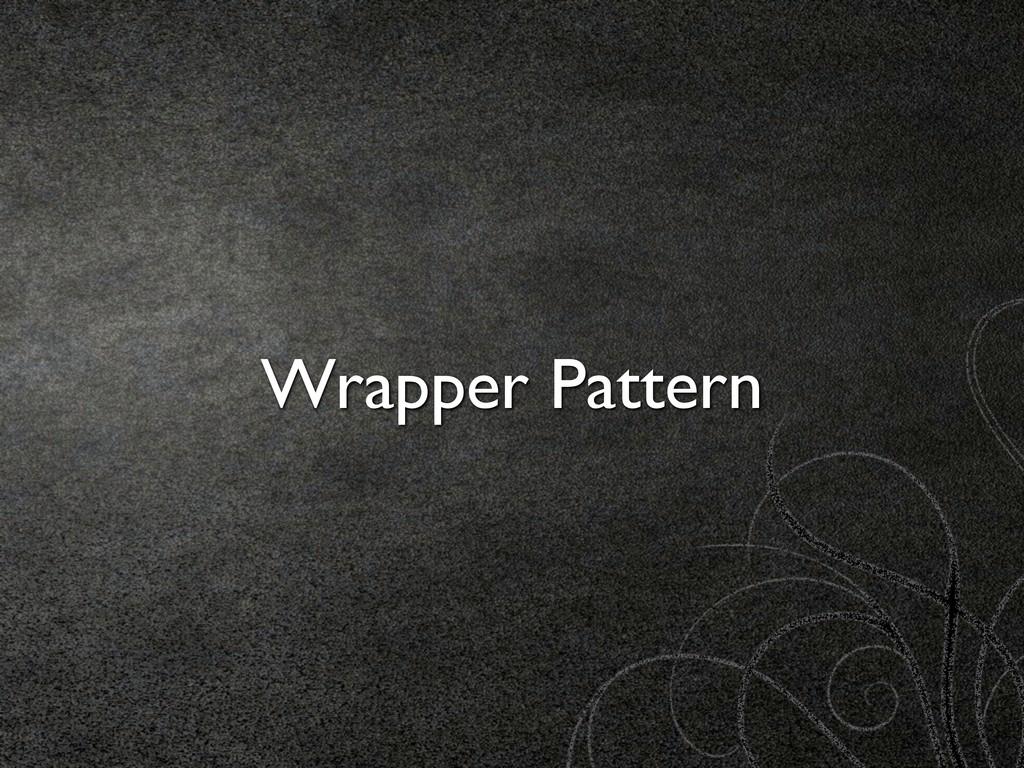 Wrapper Pattern