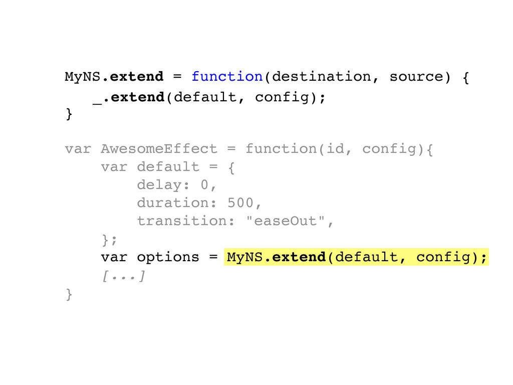 MyNS.extend = function(destination, source) { }...