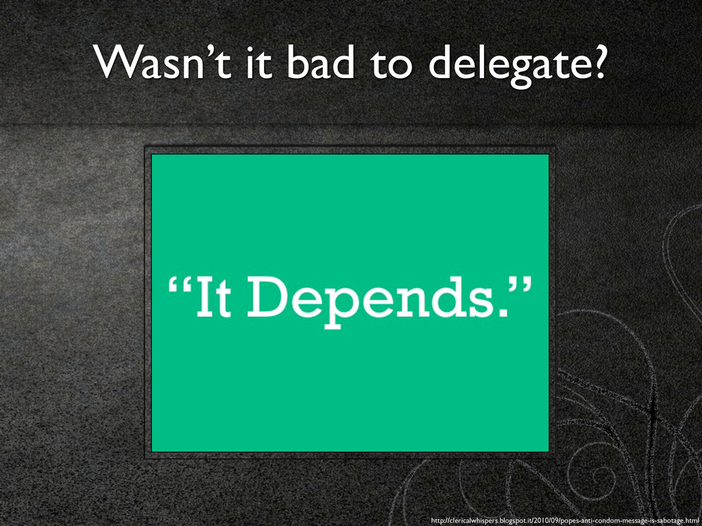 Wasn't it bad to delegate? http://clericalwhisp...