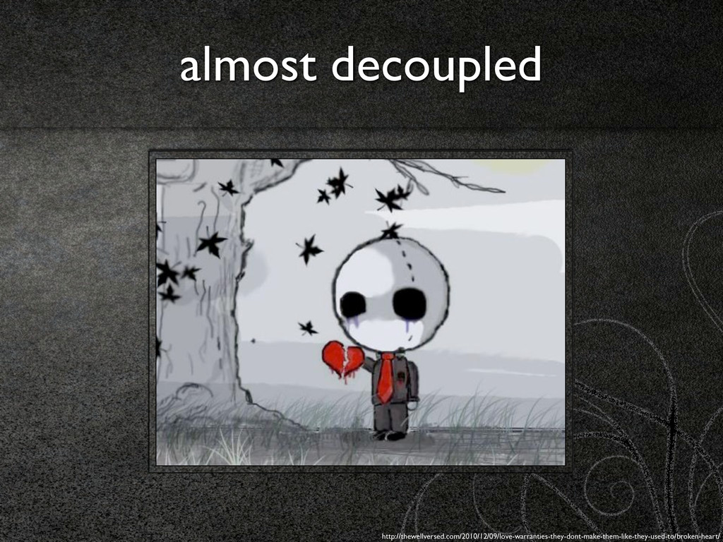 almost decoupled http://thewellversed.com/2010/...