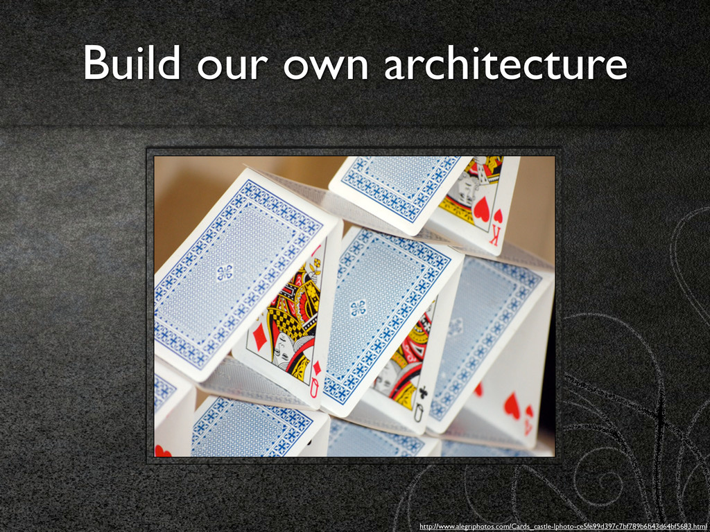 Build our own architecture http://www.alegripho...
