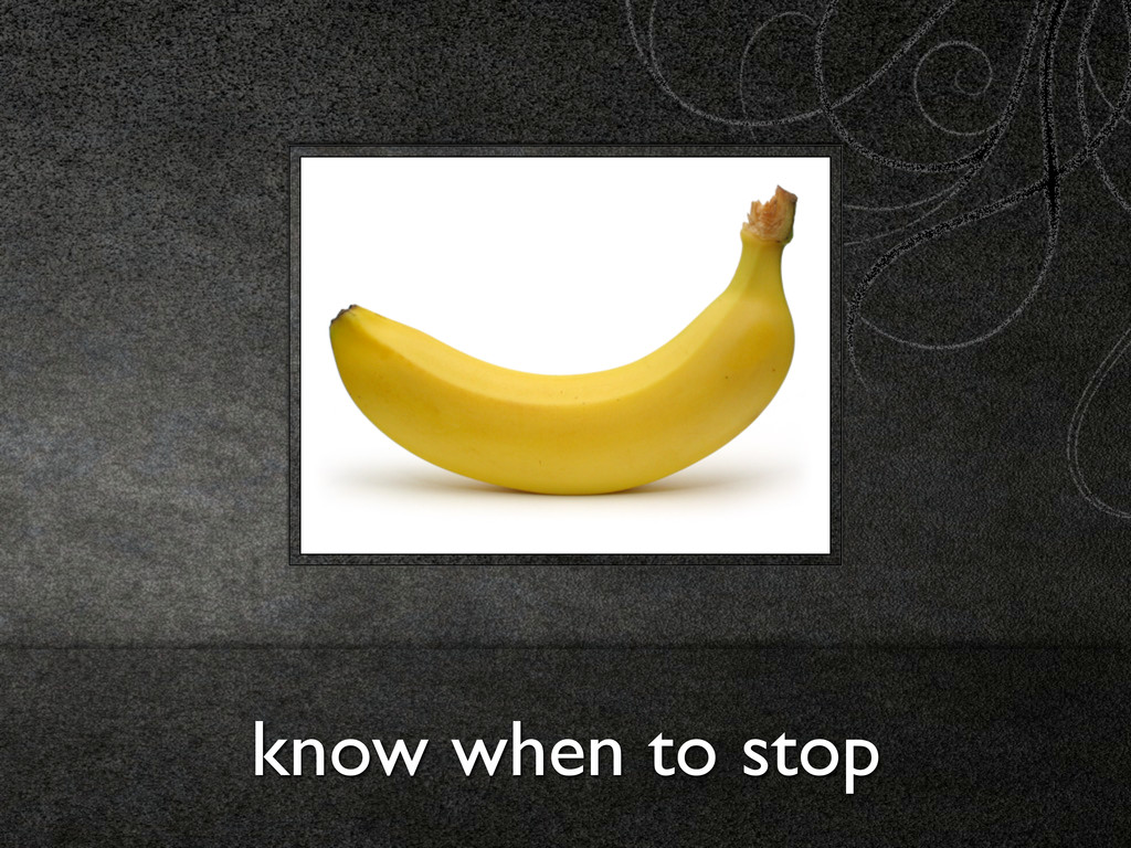 know when to stop