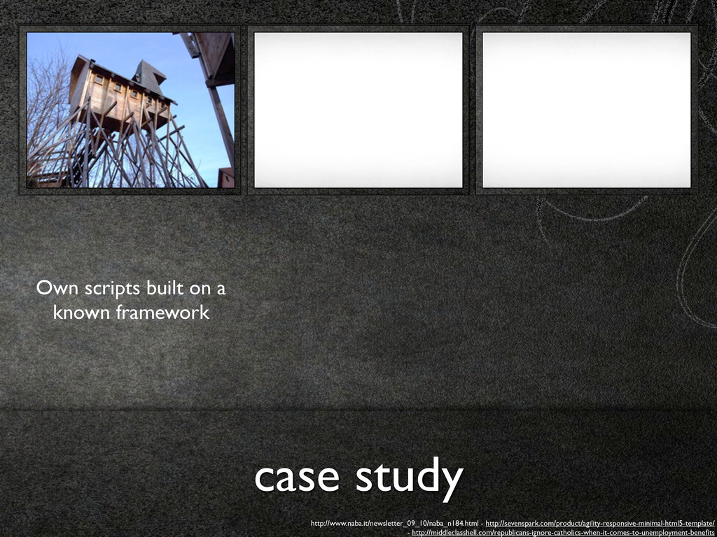 case study Own scripts built on a known framewo...