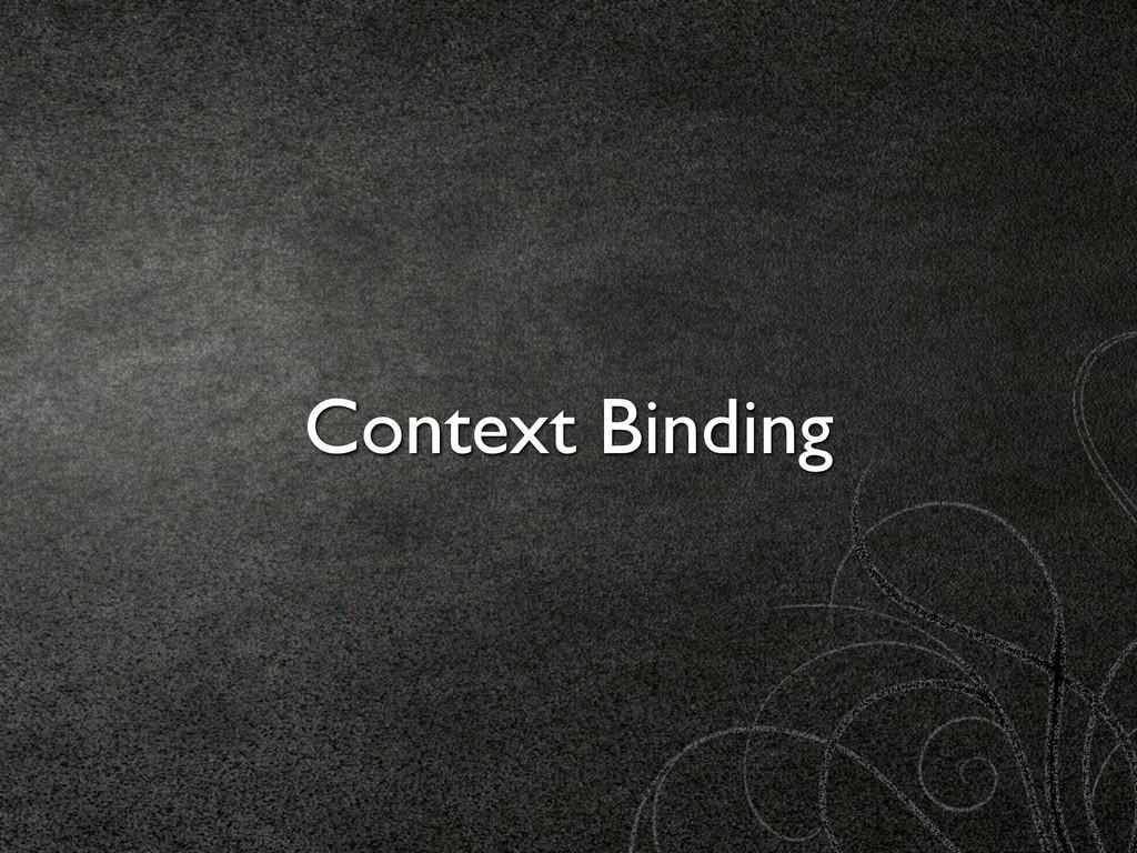 Context Binding