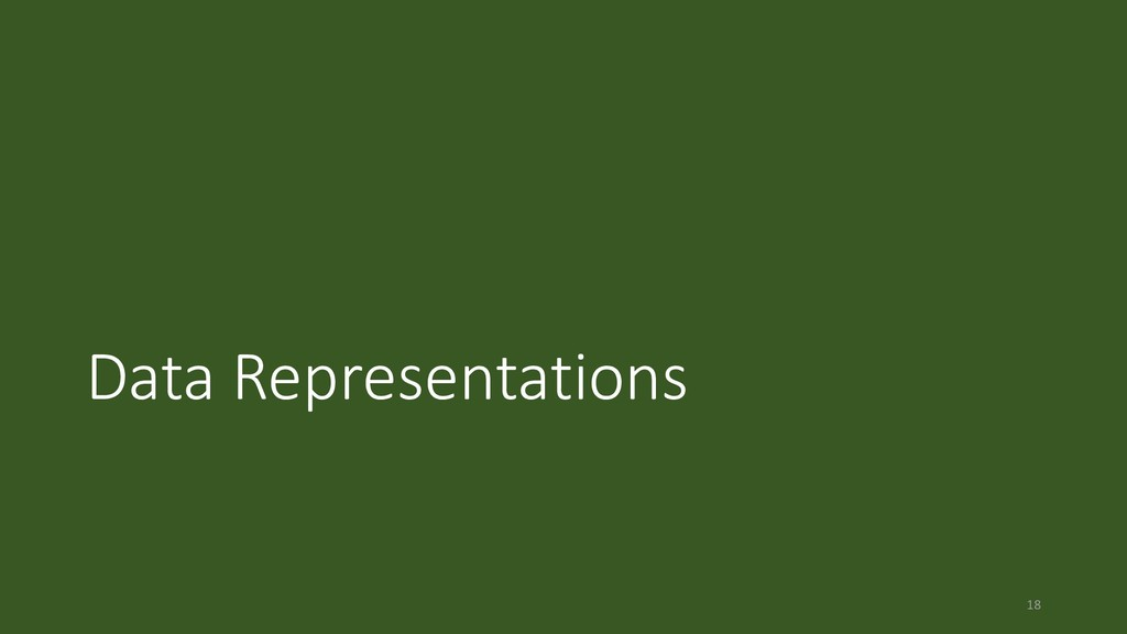 Data Representations 18