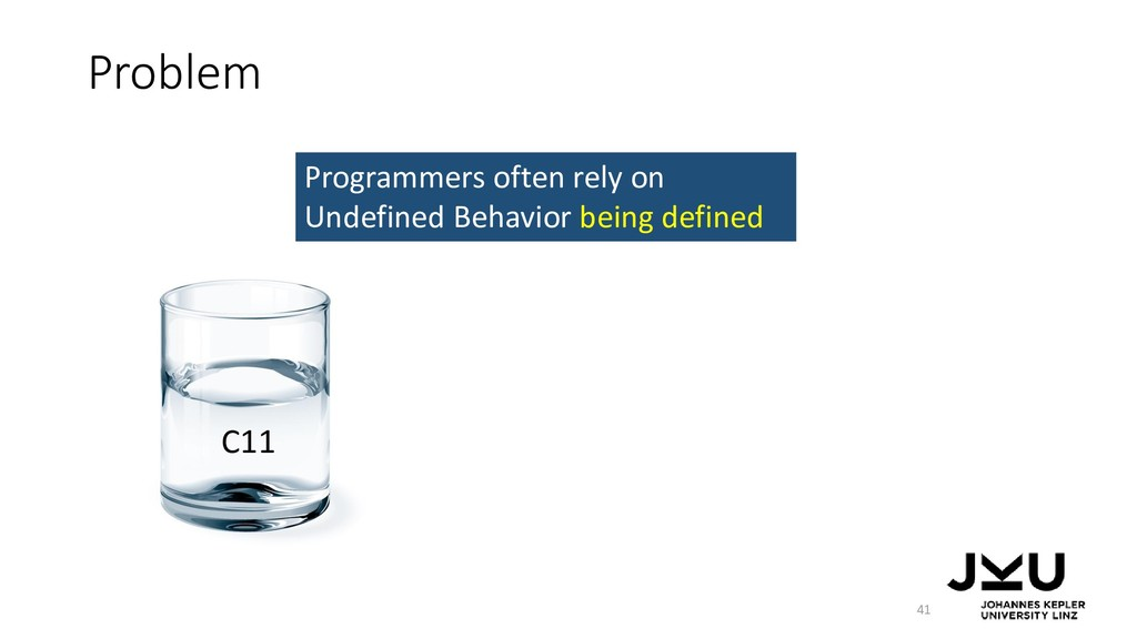 Problem 41 Programmers often rely on Undefined ...