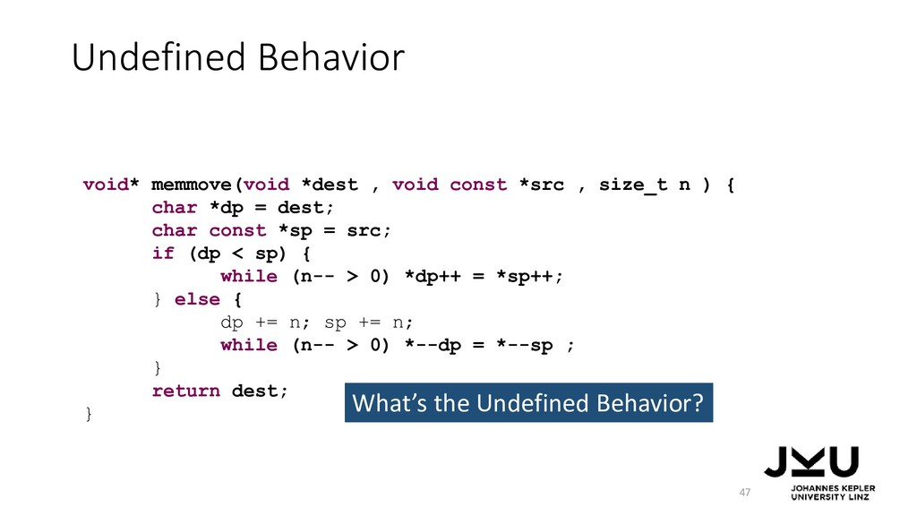Undefined Behavior 47 void* memmove(void *dest ...