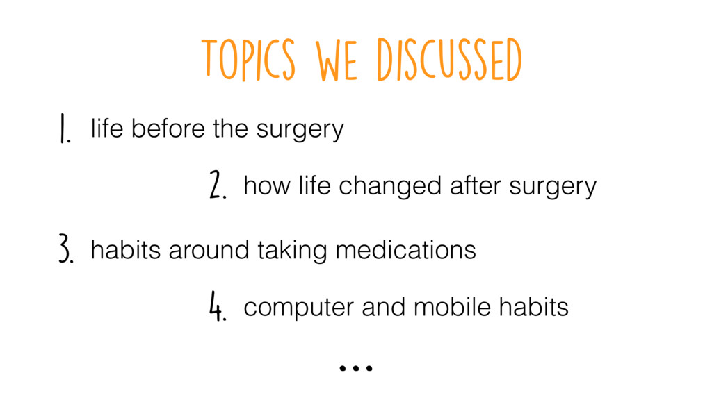 Topics we discussed how life changed after surg...