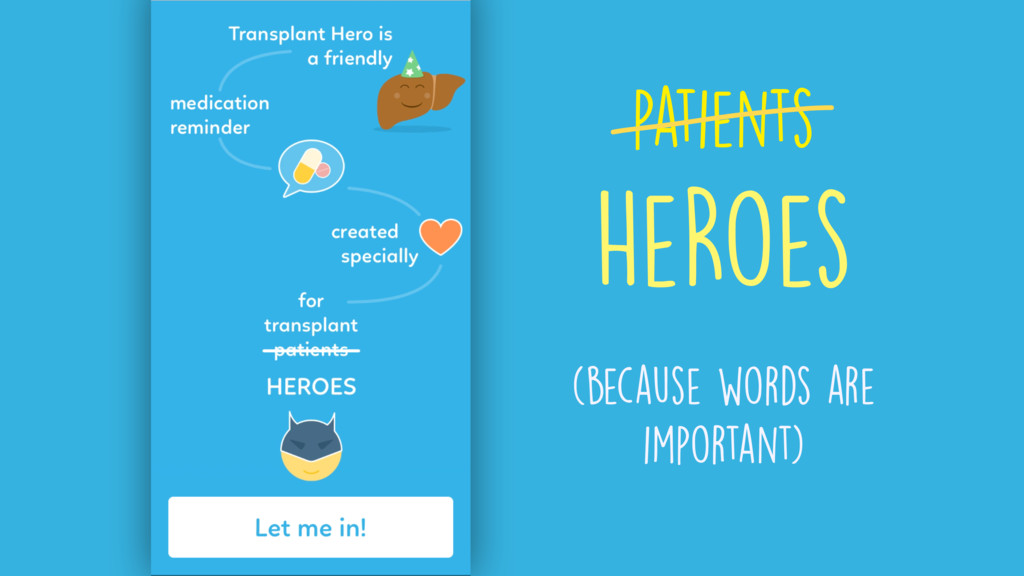 HeRoes patients (because words are important)