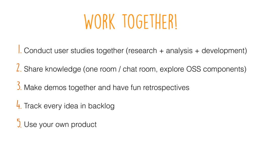 Work together! Share knowledge (one room / chat...