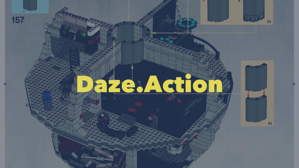 Daze.Action