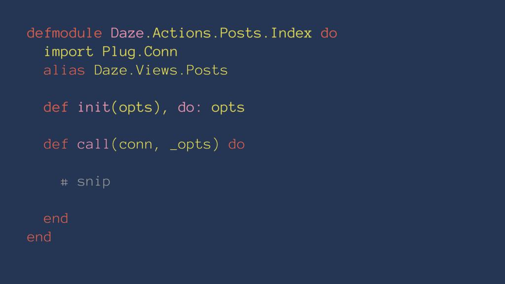 defmodule Daze.Actions.Posts.Index do import Pl...