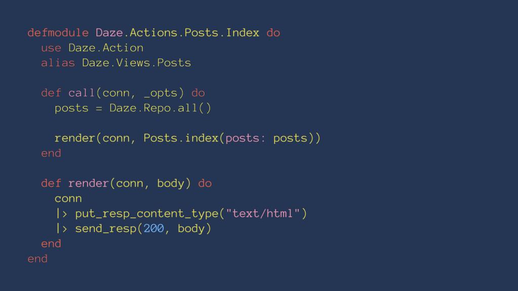 defmodule Daze.Actions.Posts.Index do use Daze....