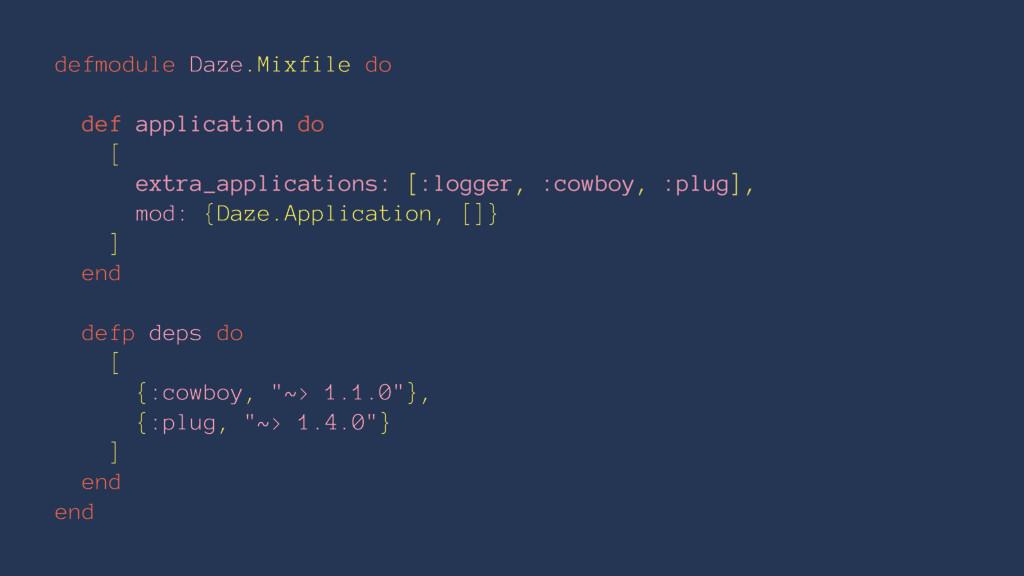 defmodule Daze.Mixfile do def application do [ ...