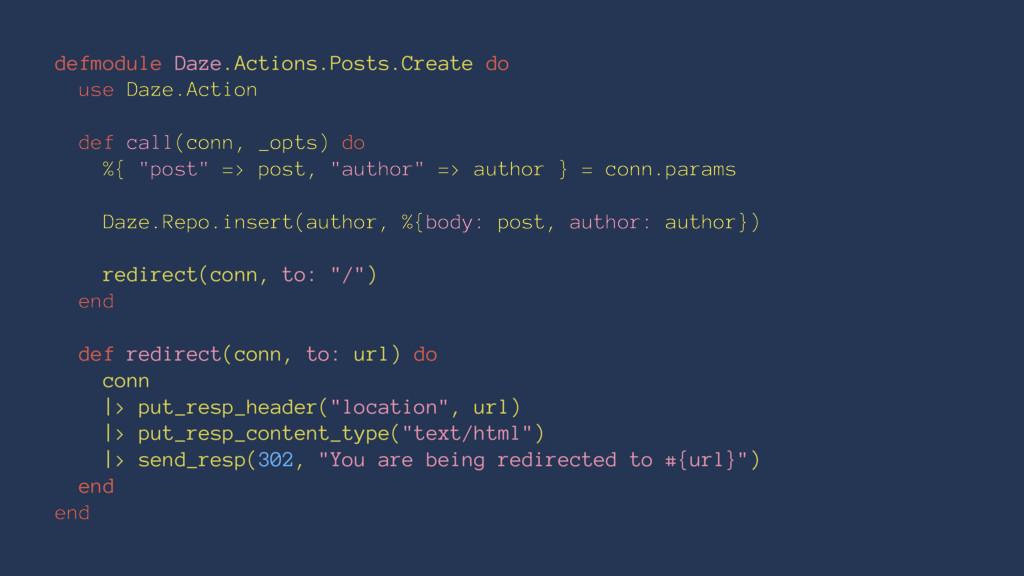 defmodule Daze.Actions.Posts.Create do use Daze...