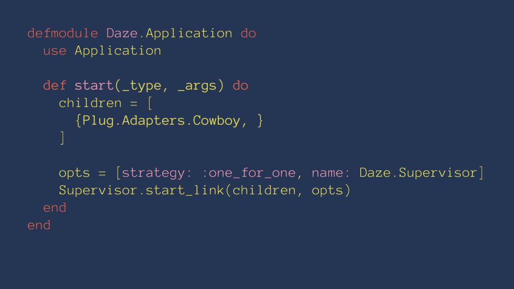 defmodule Daze.Application do use Application d...