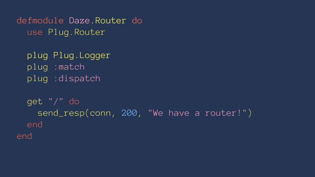 defmodule Daze.Router do use Plug.Router plug P...