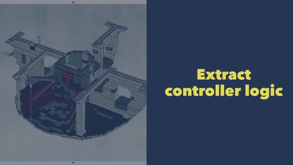Extract controller logic