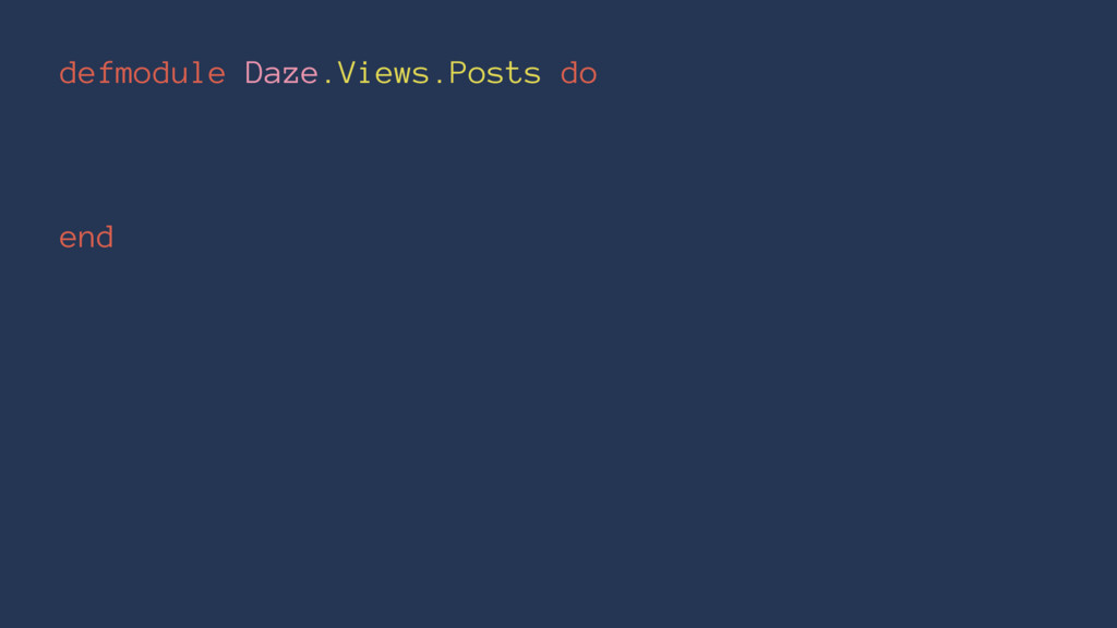 defmodule Daze.Views.Posts do end