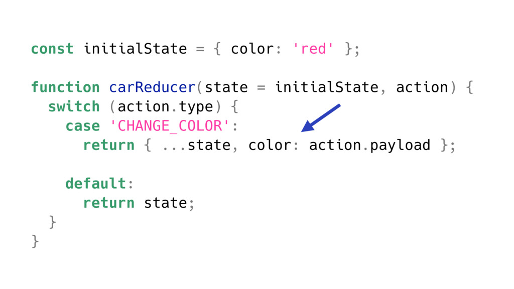 const initialState = { color: 'red' }; function...