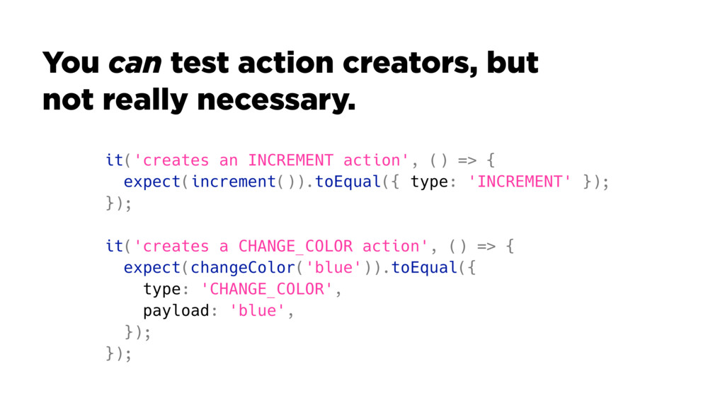 it('creates an INCREMENT action', () => { expec...