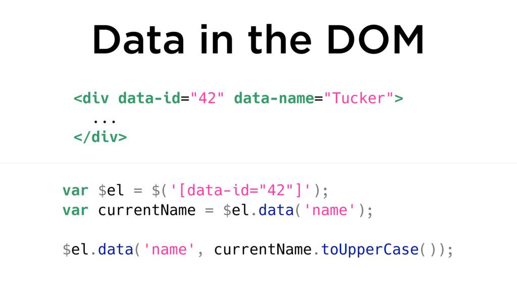 """<div data-id=""""42"""" data-name=""""Tucker""""> ... </div..."""